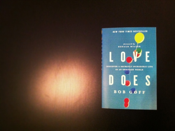 "An Invitation to Whimsy, Adventure, and ""Love Does:"" Breaking Into A Secretly Incredible Life"