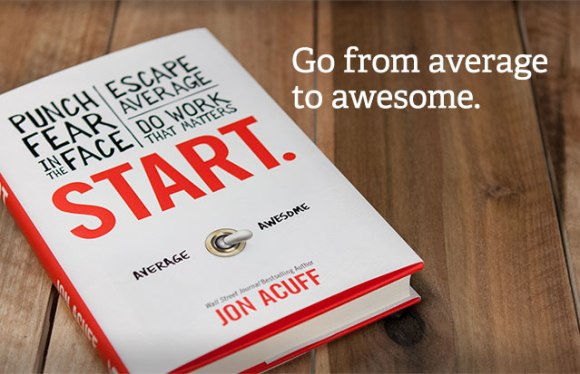"From Average to Awesome with Jon Acuff's Book ""Start"""